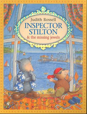 Inspector Stilton and the Missing Jewels by Judith Rossell