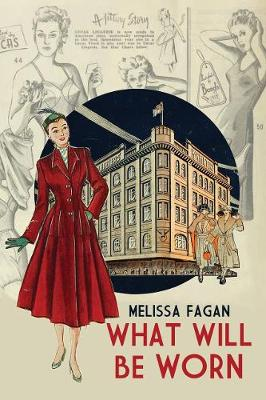 What Will Be Worn: A McWhirters story by Melissa Fagan