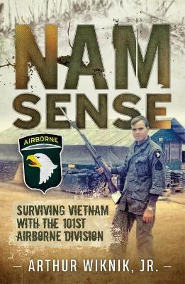 Nam Sense by Arthur Wiknik Jr.