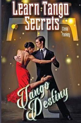 Learn Tango Secrets: Tango Destiny by Elena Pankey