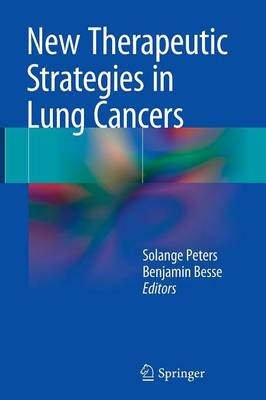New Therapeutic Strategies in Lung Cancers by Solange Peters