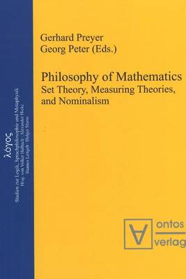 Philosophy of Mathematics: Set Theory, Measuring Theories and Nominalism by Gerhard Preyer