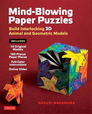 Mind-Blowing Paper Puzzles Kit: Build Interlocking 3D Animal and Geometric Models book