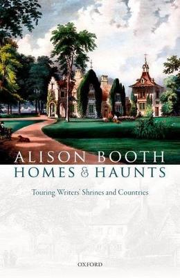 Homes and Haunts by Alison Booth