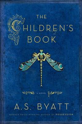 The Children's Book by A S Byatt