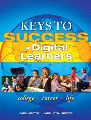 Keys to Success for Digital Learners by Carol J. Carter