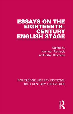 Essays on the Eighteenth-Century English Stage by Kenneth R. Richards