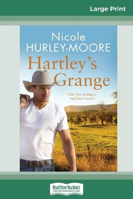 Hartley's Grange (16pt Large Print Edition) by Nicole Hurley-Moore