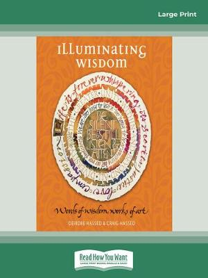 Illuminating Wisdom: Words of Wisdom, Works of Art by Deirdre Hassed