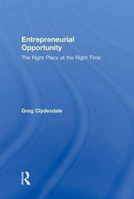 Entrepreneurial Opportunity by Greg Clydesdale