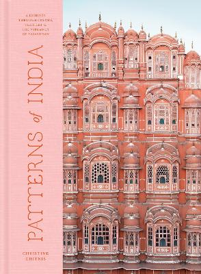 Patterns of India: A Journey Through Colours, Textiles, and the Vibrancy of Rajasthan book