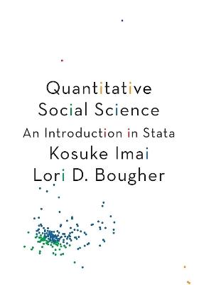 Quantitative Social Science: An Introduction in Stata by Kosuke Imai
