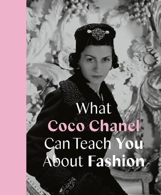 What Coco Chanel Can Teach You About Fashion book