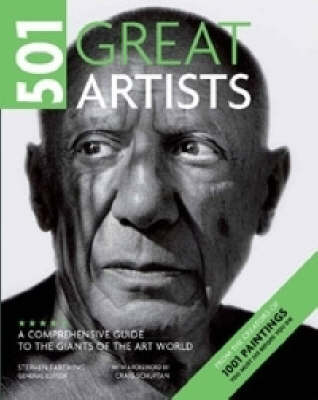 501 Great Artists: A Comprehensive Guide to the Giants of the Art World by Stephen Farthing