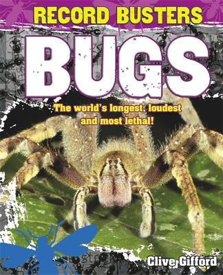Record Busters: Bugs by Clive Gifford