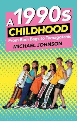 A 1990s Childhood by Michael A Johnson
