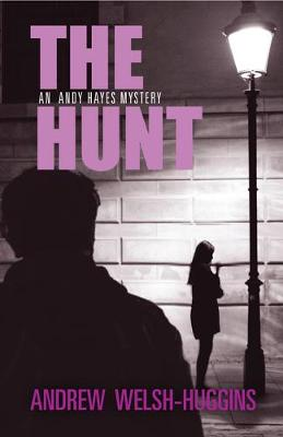 The Hunt: An Andy Hayes Mystery by Andrew Welsh-Huggins