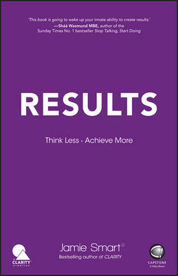 Results - Think Less. Achieve More. by Jamie Smart