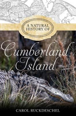 Natural History of Cumberland Island by Carol Ruckdeschel