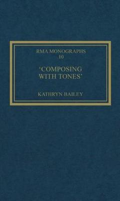'Composing with Tones': A Musical Analysis of Schoenberg's Op.23 Pieces for Piano by Kathryn Bailey