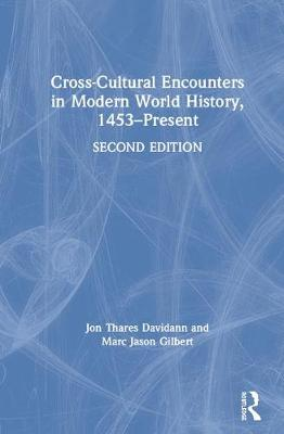 Cross-Cultural Encounters in Modern World History, 1453-Present by Jon Davidann