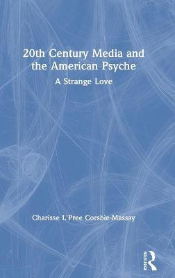 20th Century Media and the American Psyche: A Strange Love book