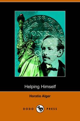 Helping Himself (Dodo Press) by Horatio Alger