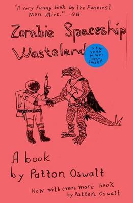 Zombie Spaceship Wasteland by Patton Oswalt