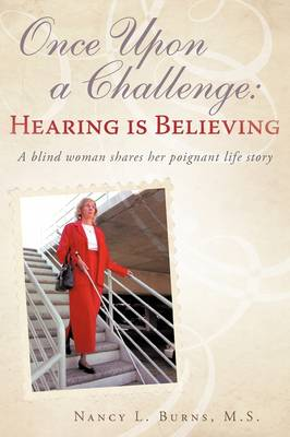 Once Upon a Challenge: Hearing Is Believing by Nancy L Burns