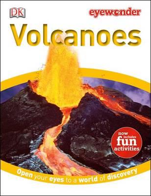 Eye Wonder: Volcanoes by DK