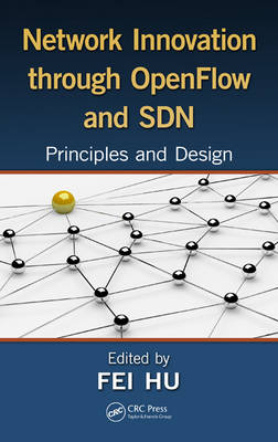 Network Innovation through OpenFlow and SDN by Fei Hu