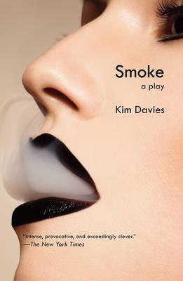 Smoke: A Play by Kim Davies