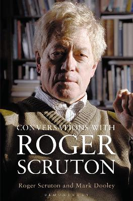 Conversations with Roger Scruton by Mark Dooley