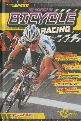 Science of Bicycle Racing by Suzanne Slade