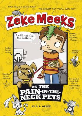 Zeke Meeks vs. the Pain-in-the-Neck Pets by ,D.L. Green