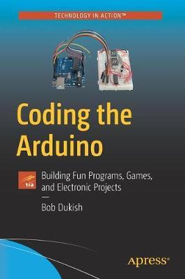 Coding the Arduino by Bob Dukish