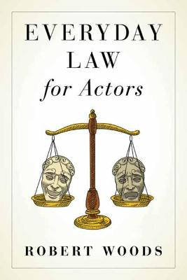 Everyday Law for Actors by Robert Woods