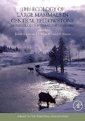 Ecology of Large Mammals in Central Yellowstone by Fred Watson