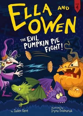 Ella and Owen 4: The Evil Pumpkin Pie Fight! by Jaden Kent