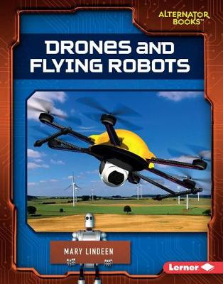 Drones and Flying Robots by Mary Lindeen