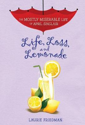 Life, Loss, and Lemonade by Friedman Laurie