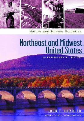 Northeast and Midwest United States by John T. Cumbler