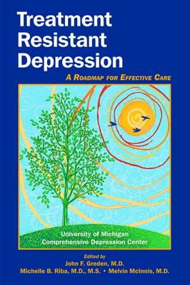 Treatment Resistant Depression by John F. Greden