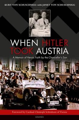 When Hitler Took Austria by Kurt Von Schuschnigg