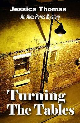 Turning the Tables: An Alex Peres Mystery by Jessica Thomas