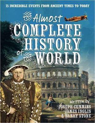 The Almost Complete History of the World by Joseph Cummins