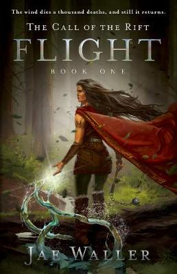 The Call Of The Rift: Flight by Jae Waller