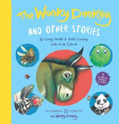 Wonky Donkey and Other Stories, The: 10 Year Anniversary by Craig(Aus) Smith