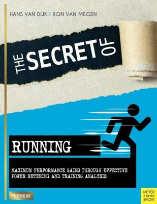 Secret of Running by Hans van Dijk