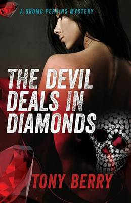 The Devil Deals in Diamonds by Tony Berry